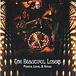 The Beautiful Losers Peace, Love , & Xmas
