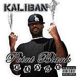 Kaliban Point Blank Range Ep