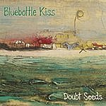 Bluebottle Kiss Doubt Seeds 1