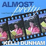 Kelli Dunham Almost Pretty: Live From The Stonewall Inn