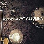 The Jay Azzolina Trio Local Dialect