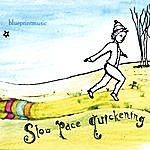 Blueprintmusic Slow Pace Quickening