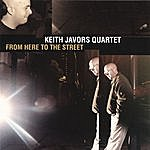 Keith Javors From Here To The Street