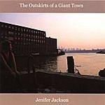 Jenifer Jackson The Outskirts Of A Giant Town