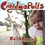 Keith Morris Songs From Candyapolis