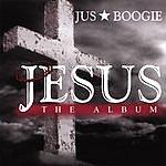 Jus Boogie Jesus The Album