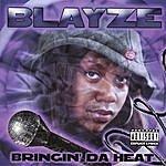 Blayze Bringin Da Heat