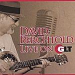 David Berchtold Live On Glt