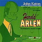 John Eaton John Eaton Presents The American Popular Song, Volume Two: Harold Arlen - The Wonderful Wizard Of Song