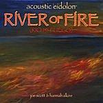 Acoustic Eidolon River Of Fire