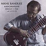 Nikhil Banerjee Manomanjari, Berkeley 1968