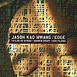Jason Kao Hwang Jason Kao Hwang/ Edge