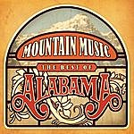 "Alabama Mountain Music ""the Best Of Alabama"""