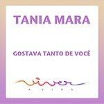 Tania Mara Gostava Tanto De Você (Single)