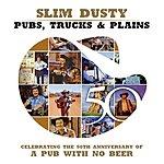 Slim Dusty Pubs, Trucks & Plains
