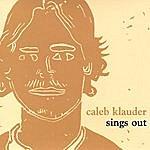 Caleb Klauder Sings Out