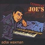 Adlai Waxman Down At Joe's