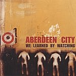 Aberdeen City We Learned By Watching