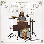 Big Phony Straight To Bootleg Volume 01