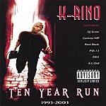 K-Rino Ten Year Run 1993-2003