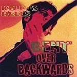 Kelly's Heels Bent Over Backwards