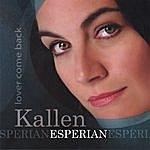 Kallen Esperian Lover Come Back