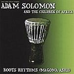 Adam Solomon Roots Rhythms (Magoma Asili)