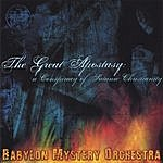 Babylon Mystery Orchestra The Great Apostasy: A Conspiracy Of Satanic Christianity