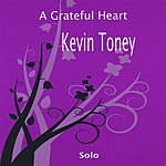Kevin Toney A Grateful Heart, Kevin Toney Solo