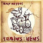 Amy Meyers Trains And Hens