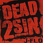 J Flo Dead 2 Sin