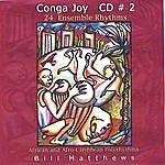 Bill Mathews Conga Joy #2 24 Ensemble Rhythms