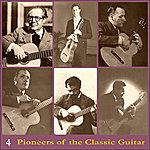 Andrés Segovia Pioneers Of The Classic Guitar, Volume 4 - Recordings 1928-1930