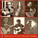 Andrés Segovia Pioneers Of The Classic Guitar, Voume 2 - Recordings 1944-1947