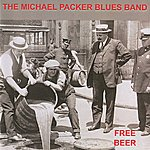 Michael Packer Blues Band Free Beer