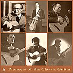 Andrés Segovia Pioneers Of The Classic Guitar, Volume 5 - Recordings 1949-1955