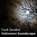 Frank Serafine Halloween Soundscape (Single)