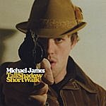 Michael James Tall Shadow Short Walk