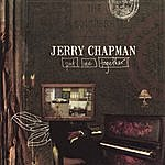 Jerry Chapman Put Me Together