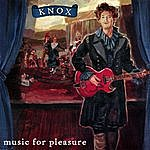 Knox Music For Pleasure