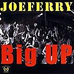 Joe Ferry Big Up