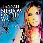 Hannah Shadow On The Wall (Riffs & Rays Radio Mix)