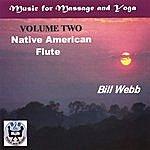 Bill Webb Native American Flute Vol 2