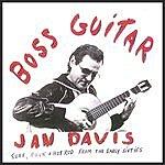 Jan Davis Jan Davis - Boss Guitar