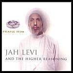 Jah Levi & The Higher Reasoning Praise Him