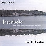 Adam Khan Interludio: Music For 2 Guitars By Leo Brouwer, Walter Heinze, John Duarte And Steve Marsh