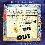 Daniel Jackson Out The Window