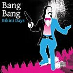 The Bang Bang Bikini Days (5-Track Maxi-Single)