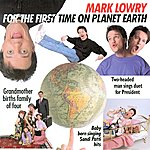 Mark Lowry For The First Time On Planet Earth