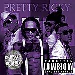 Pretty Ricky Pretty Ricky (Chopped & Screwed)